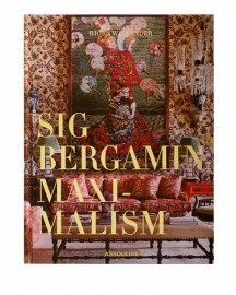 Beau Livre Maximalism by Sig Bergamin