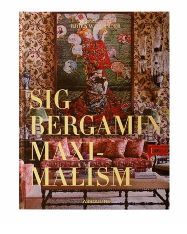 Livre Maximalism by Sig Bergamin, Assouline Editions